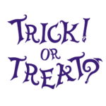 TRICK! OR TREAT?